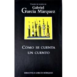 Cómo Se Cuenta Un Cuento García Márquez