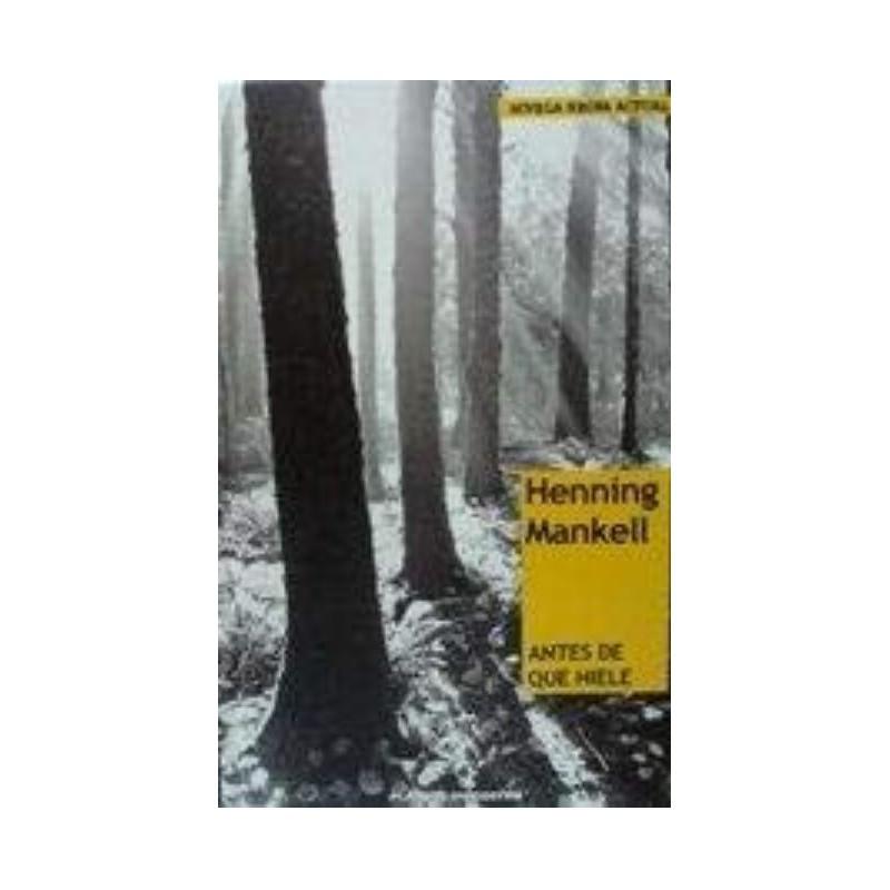 Antes De Que Hiele De Henning Mankell 9788467431957 www.todoalmejorprecio.es