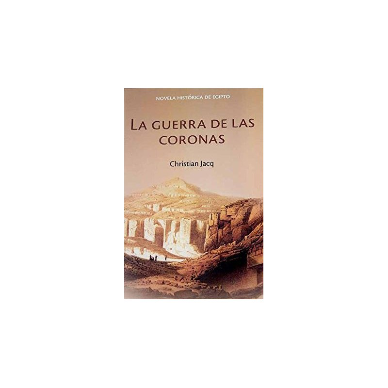 La Guerra De Las Coronas Christian Jacq [Jan 01