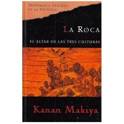 La Roca. El Altar De Las Tres Culturas Makiya