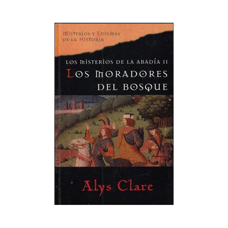 Los Misterios De La Abadía II. Los Moradores Del Bosque De Alys Clare 9788467419825 www.todoalmejorprecio.es