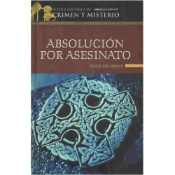 Absolucion Por Asesinato Peter Tremayne [Jan 01