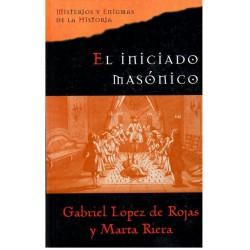 El Iniciado Masonico De Gabriel López de Rojas 9788467416435 www.todoalmejorprecio.es