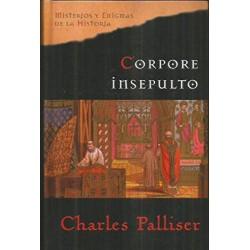 Corpore Insepulto [Tapadura] Palliser, Charles [Jan 01, 2005] - 9788467416428