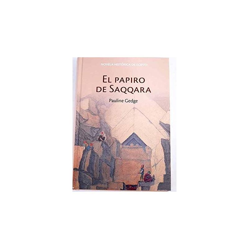 El Papiro De Saqqara [Tapadura] Gedge, Pauline [Jun 26, 2007] - 9788447352869