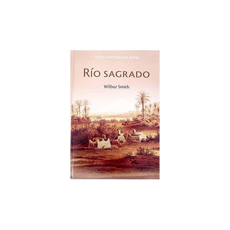 Río Sagrado [Tapadura] Smith, Wilbur [Mar 27, 2007] - 9788447352050