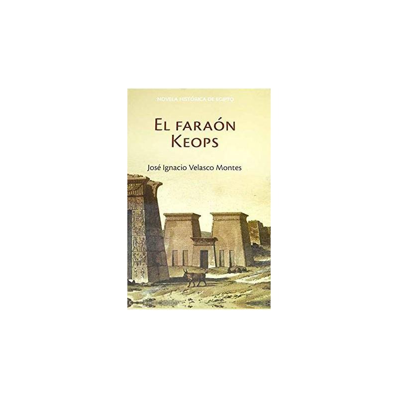 El Faraón Keops [Tapadura] Velasco Montes, José Ignacio [Apr 24, 2007] - 9788447352098
