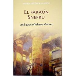 El Faraón Snefru [Tapadura] Velasco Montes, José Ignacio [Mar 20, 2007] - 9788447352043
