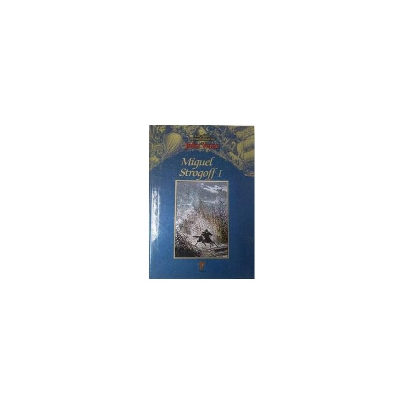 Los Viajes Extraordinarios De Julio Verne: Miguel Strogoff I: Vol.(5) [Tapablanda] Verne, Jules [Dec 01, 1999] - 8484470040