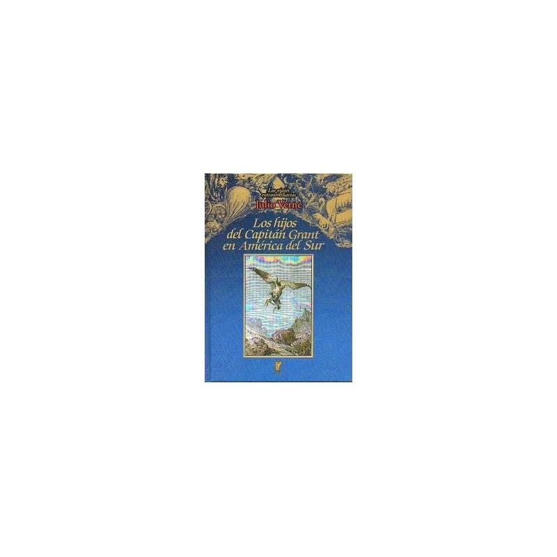 Los Viajes Extraordinarios De Julio Verne: Los Hijos Del Capitán Grant En América Del Sur: Vol.20 - 8495060248