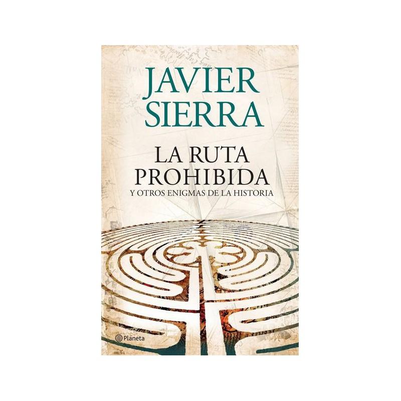 La Ruta Prohibida Y Otros Enigmas De La Historia Sierra, Javier - 9788408073956
