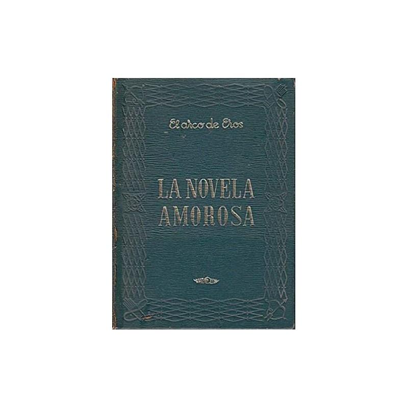La Novela Amorosa. 2 Tomos Obra Completa [Tapadura] Vvaa,Delgado, Fortun, Lopez Pinel, Masberger, Serny
