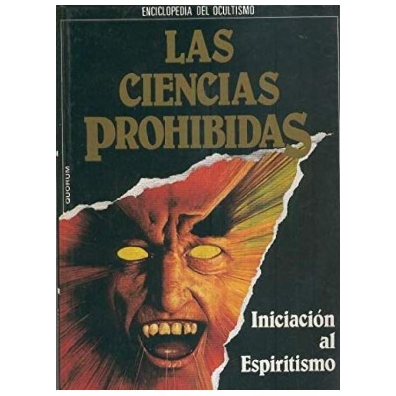 Enciclopedia del Ocultismo: Las ciencias prohibidas: volumen 1: iniciacion al espiritismo - 9788477010289