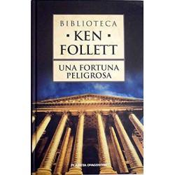 Una Fortuna Peligrosa Follett, Ken-9788467436631 www.todoalmejorprecio.es