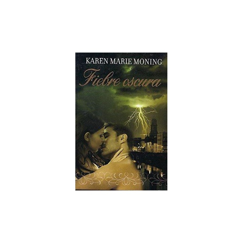 Fiebre Oscura [Tapadura] Marie Moning, Karen-9788447371693