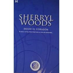 Desde El Corazón [Tapablanda] Woods, Sherryl,Perea Peña, María-9788490005811