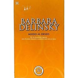 Miedo Al Deseo [Tapablanda] Delinsky, Barbara,Lopez, Ana-9788490005750