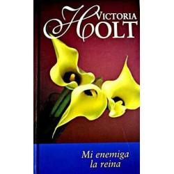 Mi Enemiga La Reina [Tapadura] Holt, Victoria-9788447320691