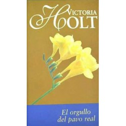 El Orgullo Del Pavo Real [Tapadura] Holt, Victoria-9788447320684