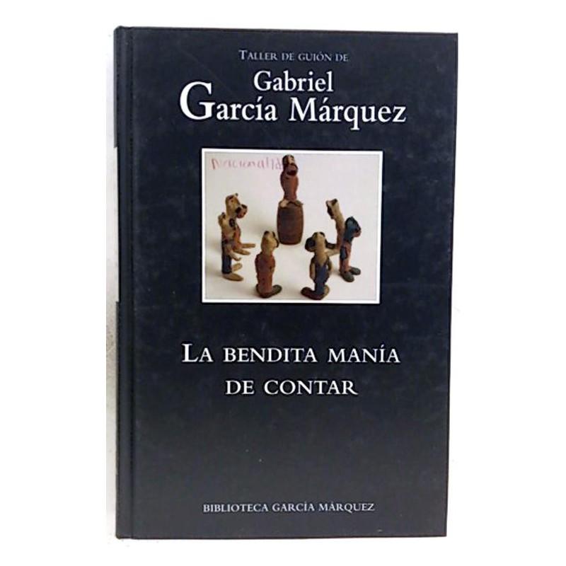 La Bendita Manía De Contar [Tapadura] García Márquez