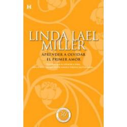 Aprender A Olvidar El Primer Amor [Tapablanda] Miller Linda 9788490102473 www.todoalmejorprecio.es