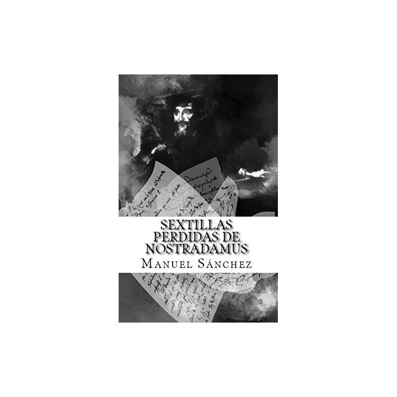 Sextillas Perdidas De Nostradamus De Manuel Sánchez 9781533438584 www.todoalmejorprecio.es