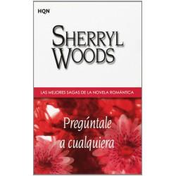 Pregúntale A Cualquiera De Sherryl Woods 9788468709123 www.todoalmejorprecio.es
