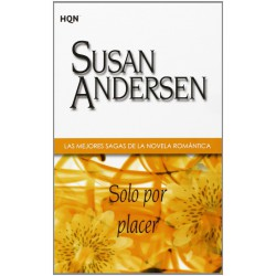 Solo Por Placer De Susan Andersen 9788468709178 www.todoalmejorprecio.es