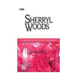 Ese Hombre De Sherryl Woods 9788468704272 www.todoalmejorprecio.es