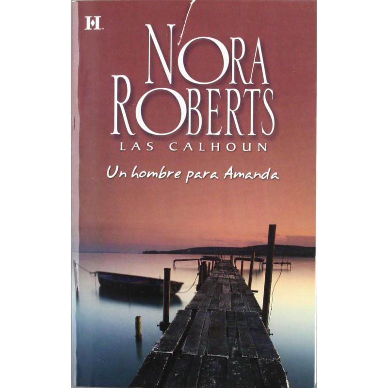 Un Hombre Para Amanda De Nora Roberts 9788490009185 www.todoalmejorprecio.es