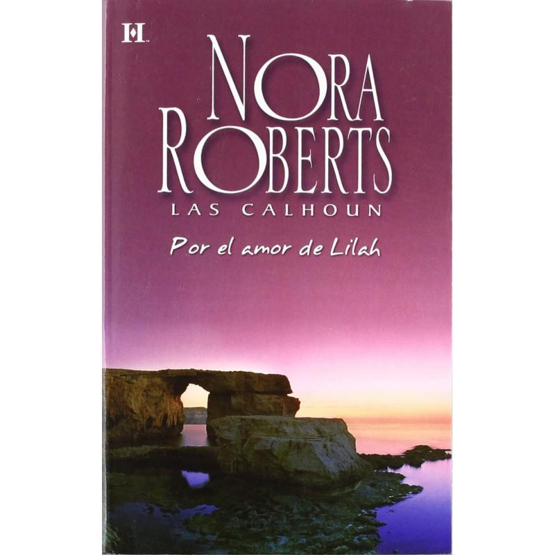 Por El Amor De Lilah De Nora Roberts 9788490009192 www.todoalmejorprecio.es