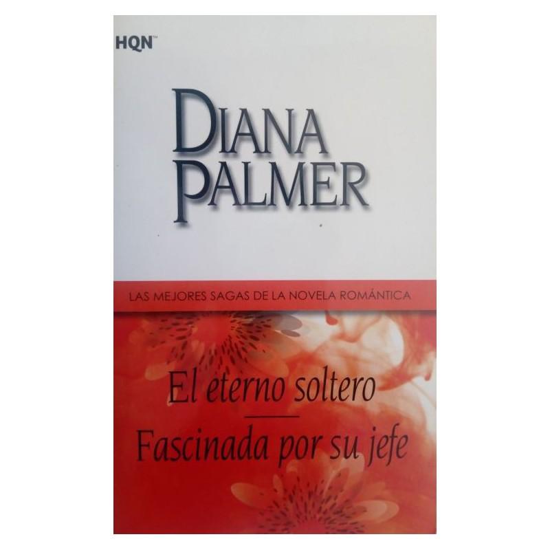 El Eterno Soltero Fascinada Por Su Jefe De Diana Palmer 9788468709093 www.todoalmejorprecio.es