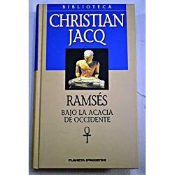 Ramsés: Bajo La Acacia De Occidente Christian Jacq
