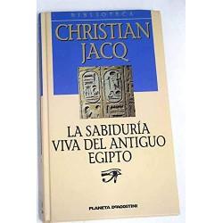 La Sabiduría Viva Del Antiguo Egipto Jacq