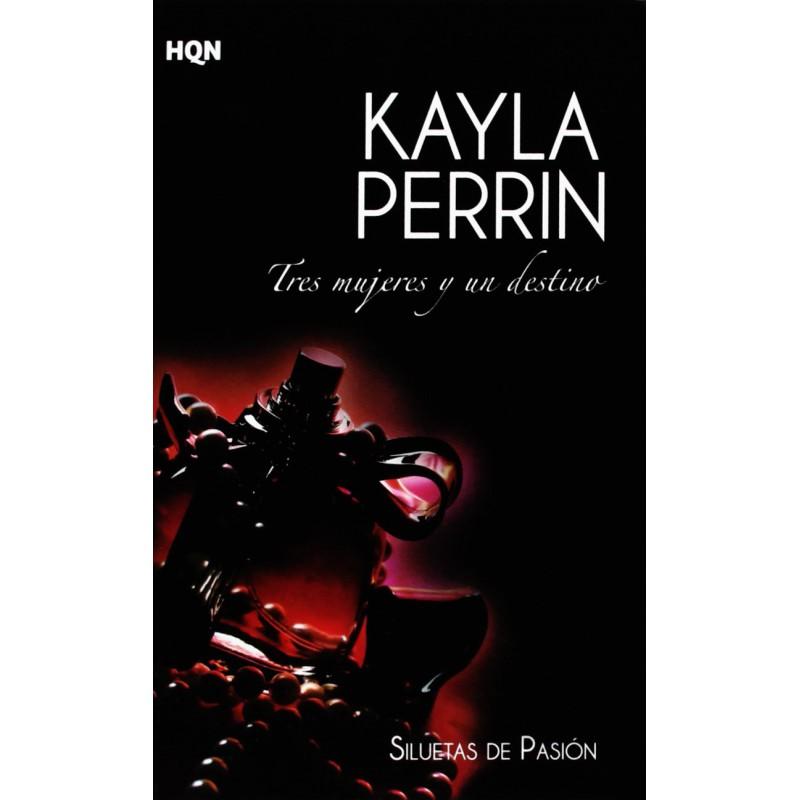 Tres Mujeres Y Un Destino Siluetas De Pasión V De Perrin Kayla 9788468724270 www.todoalmejorprecio.es