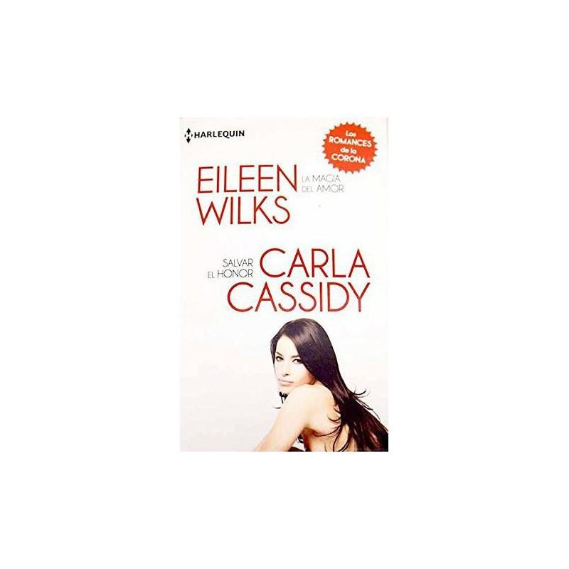 La Magia Del Amor Salvar El Honor De Wilks Eileen Cassidy 9788468704678 www.todoalmejorprecio.es