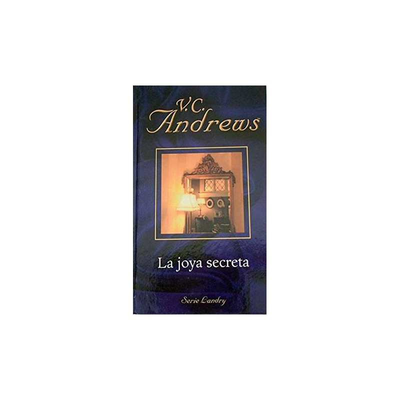 La Joya Secreta De V. C. Andrews 9788447104932 www.todoalmejorprecio.es