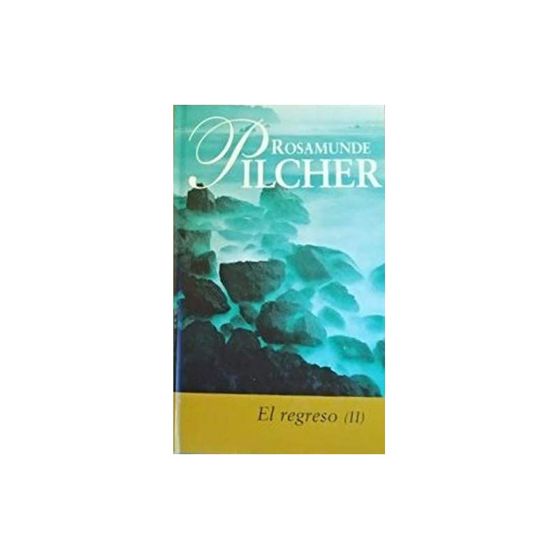 El Regreso 2 Pilcher Rosamunde 9788447318353 www.todoalmejorprecio.es