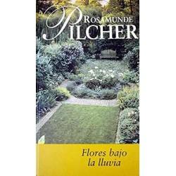 Flores Bajo La Lluvia Pilcher Rosamunde 9788447318544 www.todoalmejorprecio.es