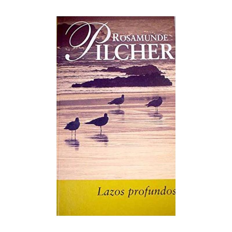 Lazos Profundos Pilcher Rosamunde 9788447318582 www.todoalmejorprecio.es