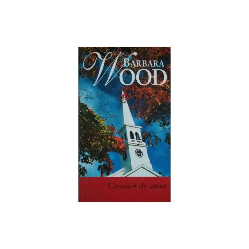 Canción De Cuna De Barbara Wood 9788447318735 www.todoalmejorprecio.es