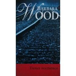 Trenes Nocturnos De Barbara Wood 9788447318650 www.todoalmejorprecio.es