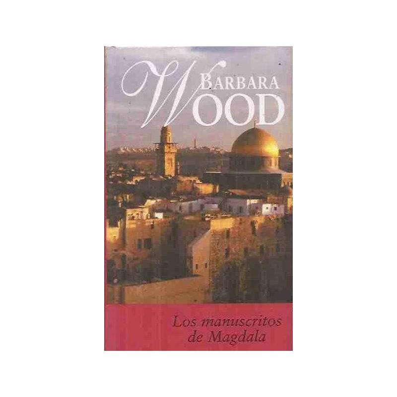 Los Manuscritos De Magdala De Barbara Wood 9788447318575 www.todoalmejorprecio.es