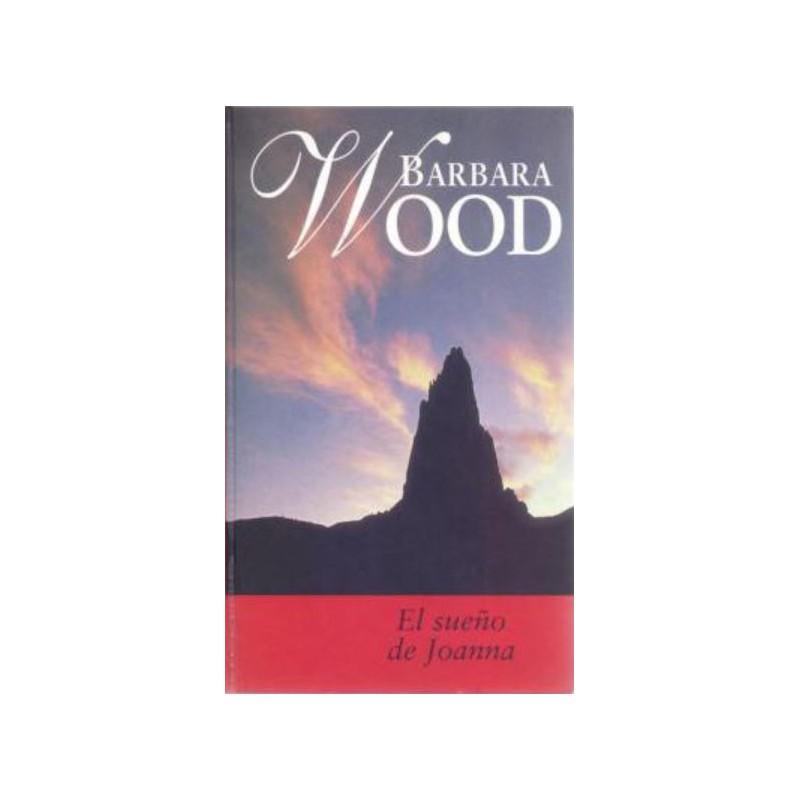 El Sueño De Joanna De Barbara Wood 9788447318711 www.todoalmejorprecio.es