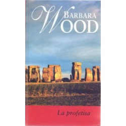 La Profetisa De Barbara Wood 9788447318513 www.todoalmejorprecio.es