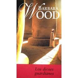 Los Dioses Guardianes De Barbara Wood 9788447318698 www.todoalmejorprecio.es