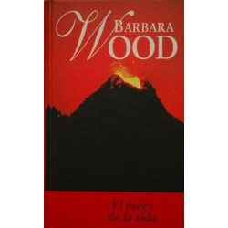 El Fuego De La Vida De Barbara Wood 9788447318636 www.todoalmejorprecio.es