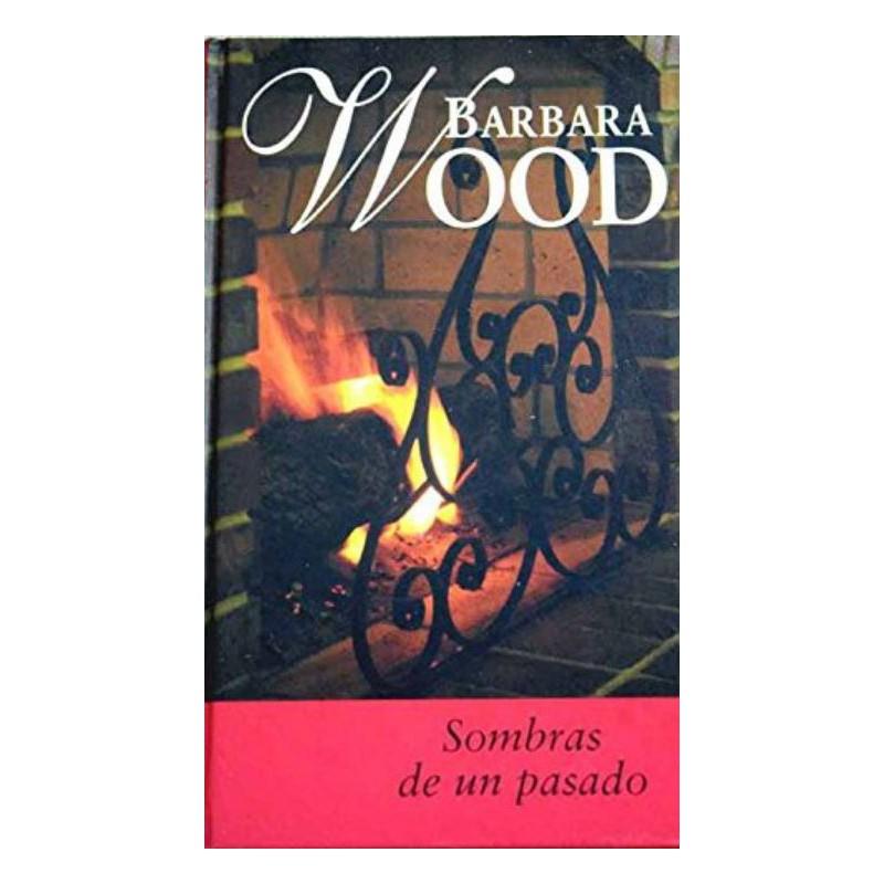 Sombras De Un Pasado De Barbara Wood 9788447318599 www.todoalmejorprecio.es