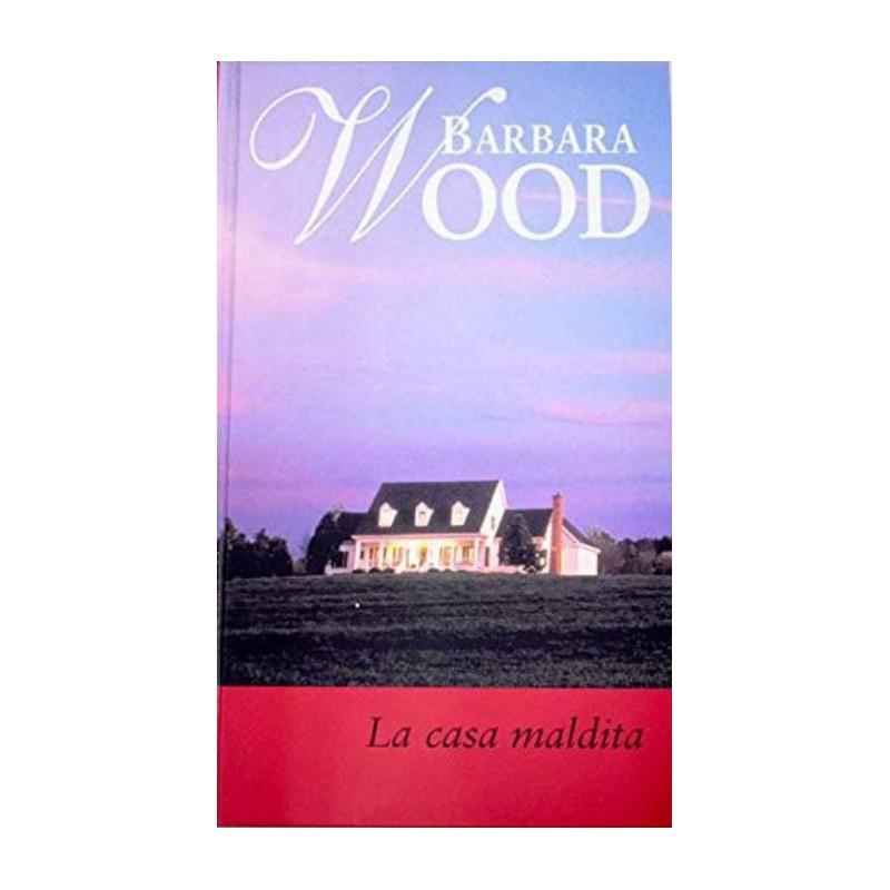 La Casa Maldita De Barbara Wood 9788447318759 www.todoalmejorprecio.es