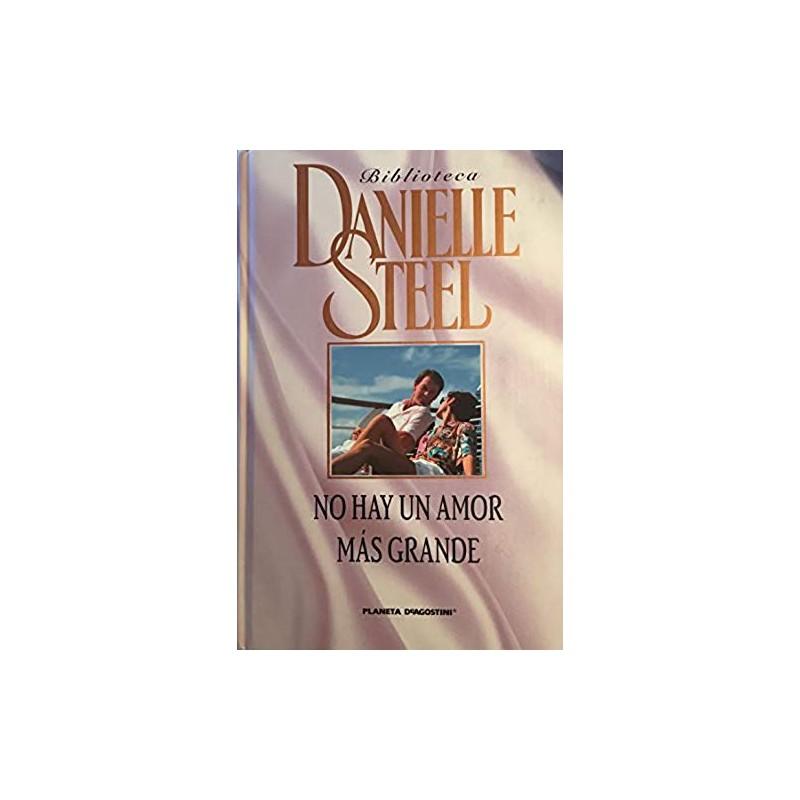 No Hay Un Amor Más Grande Del Autor Steel Danielle 9788467427615